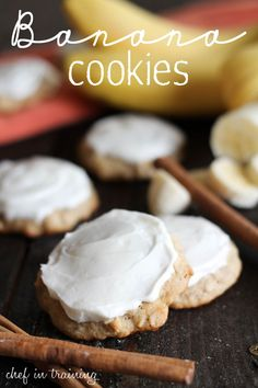 Banana Cookies... tastes just like banana bread only in cookie form! They are AMAZING!
