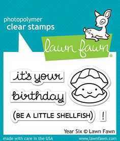 "LAWN FAWN: Year Six (2"" x 3"" Unmounted Clear Acrylic Stamp Set) You're allowed to be a little shellfish on your birthday. This Package includes Year Six : three sentiment and two image clear stamps. *"