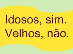 Idosos,sim. Velhos não-slideshare-100611144212-phpapp01 by Casa de Repouso Viva Bem via slideshare