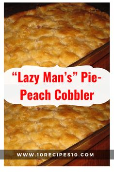"""Lazy Man's"" Pie-Peach Cobbler - - Try - Torten Easy Peach Pie, Homemade Peach Cobbler, Peach Pie Recipes, Peach Pie Filling, Southern Peach Cobbler, Peach Cobbler Crisp, Peach Cobbler Dump Cake, Peach Pie Recipe With Canned Peaches, Easy Peach Cobbler Recipe With Pie Crust"
