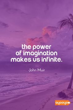 The power of imagination makes us infinite. #inspiration #motivationalquotes #positivequotes #entrepreneurquotes #ayooyoo