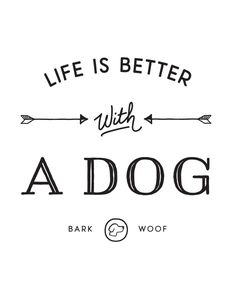 Life Is Better With A Dog Art Print