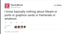 "Imagine your carpenter telling you ""I don't know what nails or hammers are."" #GamerGate"