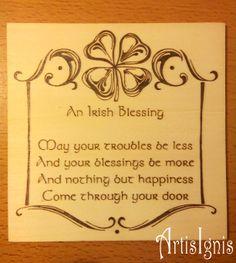 """""""An Irish Blessing"""" Wall Plaque - Soon to be listed in our shop and ready to bless your home! www.etsy.com/shop/ArtisIgnis """"An Irish Blessing"""" Placa com benção irlandesa - Em breve estará disponível na nossa loja e pronta para abençoar a sua casa!"""