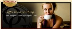 """King of Coffee #   Exclusively produced by Organo Gold, the """"King of Coffee"""" proudly features Premium Organic Coffee infused with Certified Ganoderma Spore Powder"""".  visit www.sexytastycoffee.organogold.com"""