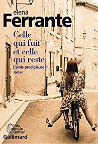 2017, Elena Ferrante, L'amie prodigieuse 3, Celle qui fuit et celle qui reste (+++)