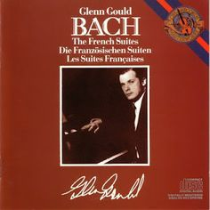 J.S. Bach, The French Suites; Glenn Gould