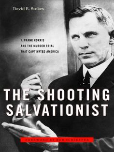 True crime case from early 20th Century Fort Worth. Noted evangelist J. Frank Norris shot and killed a man in his office at the First Baptist Church of Fort Worth in the 1920s.
