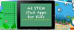 40 STEM iPad Apps for Kids (Science, Technology, Engineering, Math)