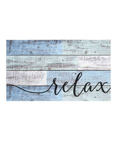 Look what I found on #zulily! 'Relax' Wall Sign by P. Graham Dunn #zulilyfinds