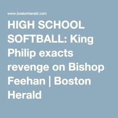 HIGH SCHOOL SOFTBALL: King Philip exacts revenge on Bishop Feehan | Boston Herald
