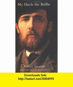 My Uncle the Baillie (9781898410157) William Alexander , ISBN-10: 1898410151  , ISBN-13: 978-1898410157 ,  , tutorials , pdf , ebook , torrent , downloads , rapidshare , filesonic , hotfile , megaupload , fileserve