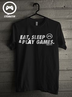 "Pre Order Tees Stigmator ""eat, sleep & play games"". You can contact me for order in my account facebook via inbox https://www.facebook.com/moed.malakian"