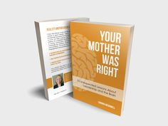 Your Mother Was Right book layout and design Print Design, Graphic Design, Book Layout, Book Design, Leadership, Books, Creative, Livros, Book