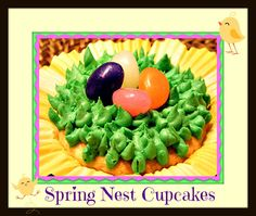 Spring Nest Cupcakes ~ A Beautiful Addition to Your Easter Table