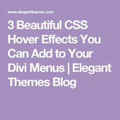 3 Beautiful CSS Hover Effects You Can Add to Your Divi Menus | Elegant Themes Blog