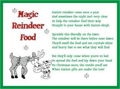 We all know Rudolph& nose helps Santa& reindeer find their way in the dark, but how do they know exactly which homes have children, and how do they keep up their energy during that long flight? Magic reindeer food, of course! This special treat. Short Funny Christmas Poems, Merry Christmas Quotes, Christmas Images, Christmas Humor, Christmas Crafts, Christmas Ideas, Christmas Letters, Christmas Wishes, Christmas Printables