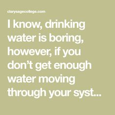 """I know, drinking water is boring, however, if you don't get enough water moving through your system the consequences are huge. You don't believe me? Well, here are a few benefits of drinking water: Water is a source of energy. Not getting enough water causes the body to become tired and fatigued Without enough water … Continue reading """"12 Reasons You Need to Drink More Water"""""""