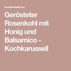 Gerösteter Rosenkohl mit Honig und Balsamico - Kochkarussell