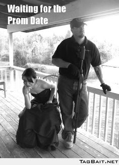 Waiting for the prom date- OH poor Kari, this is what your prom with be like only plus 5 or 6 gun toting males. ;)