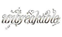 """""""unbreakable"""" Tattoo Design by Denise wells. Self injury awareness tattoo Swear Word Coloring Book, Love Coloring Pages, Printable Adult Coloring Pages, Coloring Books, Coloring Sheets, Colouring, Tattoo Lettering Fonts, Graffiti Lettering, Typography"""