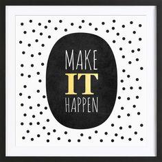 Make it happen of Elisabeth Fredriksson now on JUNIQE!