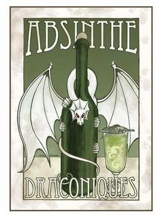 Absinthe Poster - my two great fondnesses in life - dragons and absinthe.  Ah...