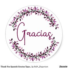 Say thank you in Spanish with this leafy wreath encircled Gracias typography message on a circular sticker. Click the link to see your options. Thank You In Spanish, Decoupage, Good Morning Prayer, Handwritten Typography, Thanks, Mailing Envelopes, Some Ideas, Favor Bags, Round Stickers