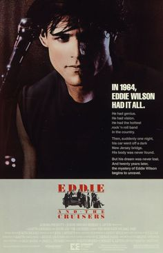 Directed by Martin Davidson.  With Tom Berenger, Michael Paré, Joe Pantoliano, Matthew Laurance. A television newswoman picks up the story of a 1960s rock band whose long-lost leader - Eddie Wilson - may still be alive, while searching for the missing tapes of the band's never-released album.