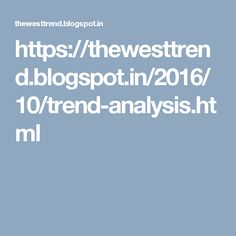 https://thewesttrend.blogspot.in/2016/10/trend-analysis.html