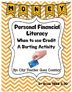 Personal Financial Literacy - Credit Sorting Activity - TEKS 3.9D from City Teacher Goes Country on TeachersNotebook.com -  (4 pages)  - Credit sorting activity with worksheet. Personal Financial Literacy. TEKS 3.9D