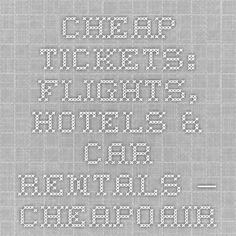 Cheap Tickets: Flights, Hotels & Car Rentals − CheapOair