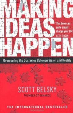 Making Ideas Happen: Overcoming the Obstacles Between Vision and Reality: Amazon.es: Scott Belsky: Libros en idiomas extranjeros
