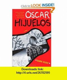 Dark Dude Oscar Hijuelos , ISBN-10: 141694804X  ,  , ASIN: B005M4T82A , tutorials , pdf , ebook , torrent , downloads , rapidshare , filesonic , hotfile , megaupload , fileserve