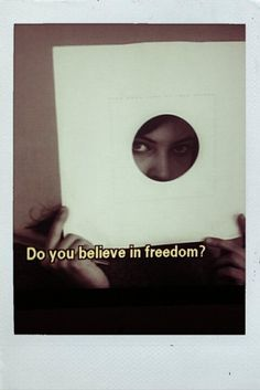 Do you believe in freedom?