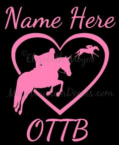 PERSONALIZED OTTB Off Track Thoroughbred by MoyerCustomDecals, $7.00 Avagadro & I Object
