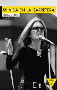 'Mi vida en la carretera', de Gloria Steinem.
