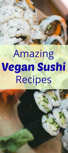 Amazing Vegan Sushi Recipes | Vegan | Plant-Based | Sushi Rolls | Healthy Eating | Vegan Nutrition