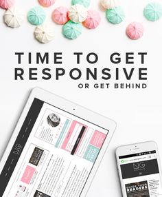 It's time to get responsive or get behind. Whether or not your site is mobile friendly will factor into your Google search engine rankings.