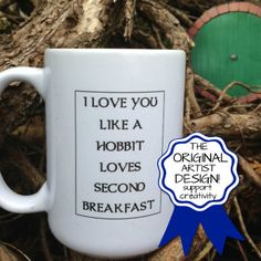 """""""I Love You Like a Hobbit Loves Second Breakfast"""" Now THAT is love!    ---    TheMugglyDuckling  --  in United States"""