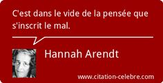 Citation Vide, Pensee & Mal (Hannah Arendt - Phrase n°5896) Hannah Arendt, Read News, Spirit, French, Learning, Brussels, Siblings, Pen Pal Letters, Letters