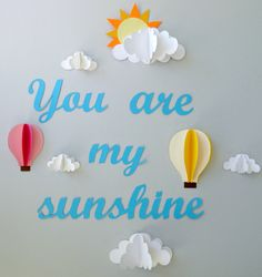 You are My Sunshine Clouds Hot Air by goshandgolly $36 3D Wall Decor and Mobiles Handmade!  Very Impressed by this company and there products.