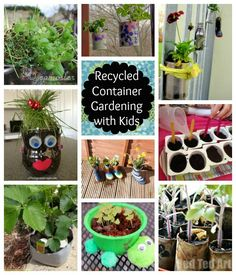 Recycled Container Gardening with Kids - a great list of containers to use for planters