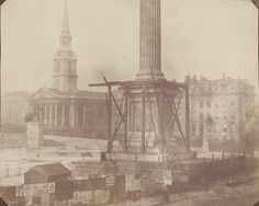 Salt and Silver: Early Photography 1840 – 1860 William Fox Talbot Nelson's Column Under Construction, Trafalgar Square, 1844 Photograph, salted paper print from a paper negative Louis Daguerre, Michael Faraday, Trafalgar Square, Famous Buildings, Famous Landmarks, Nelson's Column, Tate Britain, Colorized Photos, Pyramids Of Giza
