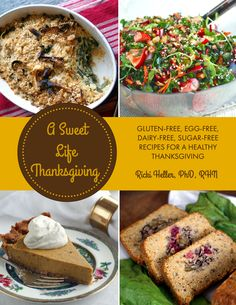 """Your full Thanksgiving menu--all without eggs, dairy, gluten or sugar! Check out the recipes in A Sweet Life Thanksgiving Digital Cookbook here and enjoy a """"free-from"""" holiday. Healthy Holiday Recipes, Vegan Recipes, Free Recipes, Meatless Recipes, Vegan Food, Healthy Food, Gluten Free Pumpkin, Pumpkin Recipes, Vegan Thanksgiving"""