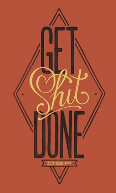 Get Shit Done by Damian King, via Behance type design