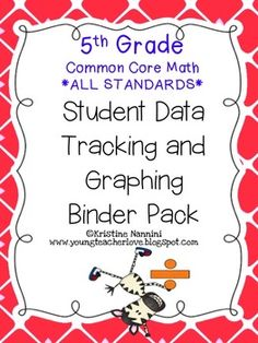 5th Grade Common Core Math Binder: Tracking Student Data - @Dana Rickerson and @Tami Roy - This is a REALLY neat looking resource. Seems like it might be a good tool for the focus group next year.