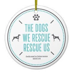 """Dedicated to Dobermans Rescue """"Rescue Us"""" Ornament - home gifts ideas decor special unique custom individual customized individualized"""
