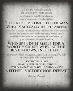 The Man in the Arena. Theodore Roosevelt